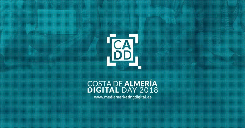 Congreso de Marketing – Costa de Almería Digital Day #CADD18